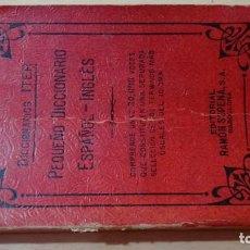 Diccionarios de segunda mano: ITER PEQUEÑO ESPAÑOL INGLES - RAMON SOPENA 1946DICCIONARIOH303. Lote 189156365