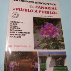 Diccionarios de segunda mano: DICCIONARIO ENCICLOPÉDICO DE CANARIAS . PUEBLO A PUEBLO - JOSÉ LUIS CONCEPCIÓN. Lote 189183842