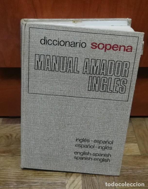 DICCIONARIO SOPENA MANUAL AMADOR INGLES ESPAÑOL ESPAÑOL INGLES 1974 (Libros de Segunda Mano - Diccionarios)