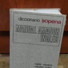 Diccionarios de segunda mano: DICCIONARIO SOPENA MANUAL AMADOR INGLES ESPAÑOL ESPAÑOL INGLES 1974. Lote 189417162