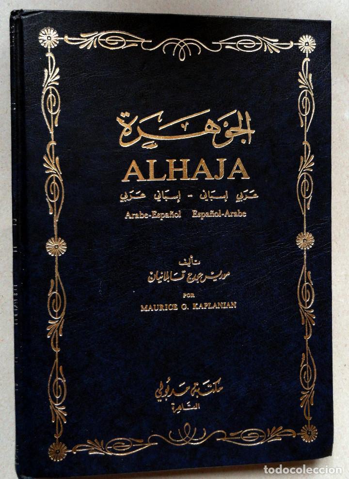 ALHAJA - DICCIONARIO ARABE - ESPAÑOL ESPAÑOL - ARABE, POR MAURICE KAPLANIAN (Libros de Segunda Mano - Diccionarios)