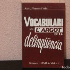 Diccionarios de segunda mano: VOCABULARI DE LÁRGOT DE LA DELINQUENCIA. Lote 189793833