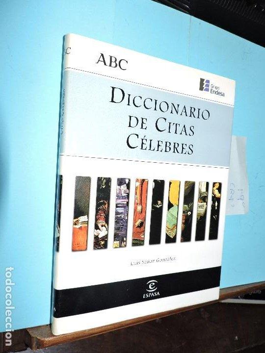 DICCIONARIO DE CITAS CÉLEBRES. SEÑOR GONZALEZ, LUIS. ED.ESPASA-CALPE. MADRID 1998 (Libros de Segunda Mano - Diccionarios)