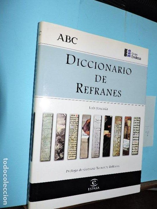 DICCIONARIO DE REFRANES. JUNCEDA, LUIS. ED.ESPASA-CALPE. MADRID 1998 (Libros de Segunda Mano - Diccionarios)