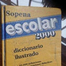Diccionarios de segunda mano: ESCOLAR 2000 - SOPENA, DICCIONARIO ILUSTRADO. Lote 191271567
