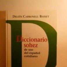 Diccionarios de segunda mano: DICCIONARIO SOHEZ DE USO DEL ESPAÑOL COTIDIANO. CARBONELL BASSET, DELFÍN. ED. DEL SERBAL. Lote 191295118