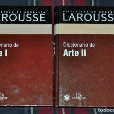 Diccionarios de segunda mano: DICCIONARIO DE ARTE I Y II. BIBLIOTECA DE CONSULTA LAROUSSE. Lote 191299292