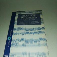 Diccionarios de segunda mano: ROLAND DE CANDE, DICCIONARI DE LA MUSICA. Lote 191317628