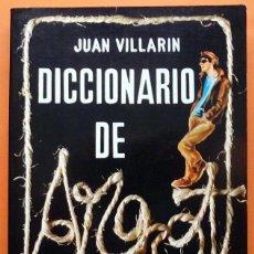 Diccionarios de segunda mano: DICCIONARIO DE ARGOT - JUAN VILLARIN - EDICIONES NOVA - 1979. Lote 191392473