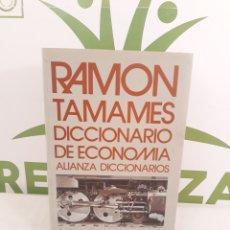 Diccionarios de segunda mano: RAMON TAMAMES.DICCIONARIO DE ECONOMIA.ALIANZA DICCIONARIOS.. Lote 191585192