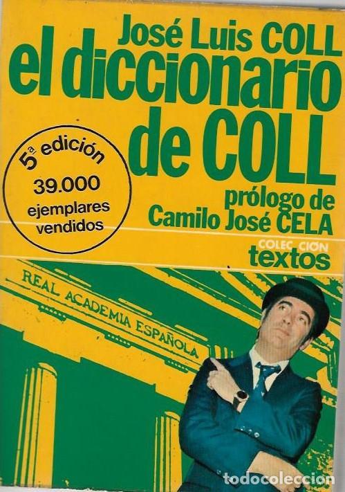 EL DICCIONARIO DE JOSE LUIS COLL PROLOGO CAMILO JOSE CELA BARCELONA 1976 EDIT. PLANETA 5ª EDICION (Libros de Segunda Mano - Diccionarios)