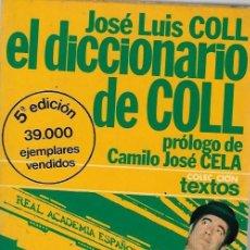 Diccionarios de segunda mano: EL DICCIONARIO DE JOSE LUIS COLL PROLOGO CAMILO JOSE CELA BARCELONA 1976 EDIT. PLANETA 5ª EDICION. Lote 191615527