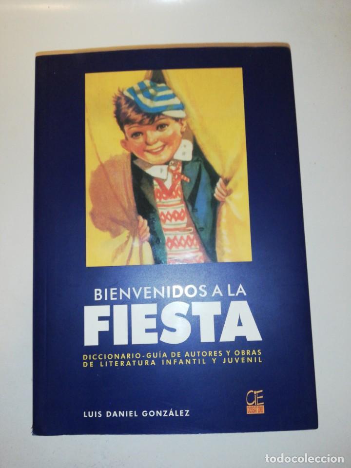 BIENVENIDOS A LA FIESTA, LUIS DANIEL GONZÁLEZ , GUIA DE AUTORES DE OBRAS INFANTILES Y JUVENILES (Libros de Segunda Mano - Diccionarios)