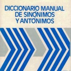 Diccionarios de segunda mano: DICCIONARIO MANUAL DE SINÓNIMOS Y ANTÓNIMOS. Lote 191666576