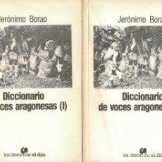 Diccionarios de segunda mano: JERÓNIMO BORAO, DICCIONARIO DE VOCES ARAGONESAS. VOL. I Y II. Lote 191666686