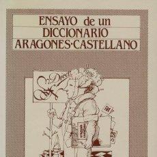 Diccionarios de segunda mano: FRANCHO NAGORE LAIN, ENSAYO DE UN DICCIONARIO ARAGONÉS-CASTELLANO. Lote 191666752