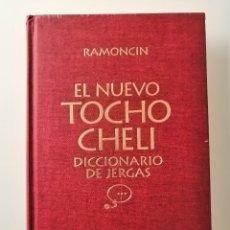 Diccionarios de segunda mano: EL NUEVO TOCHO CHELI - DICCIONARIO DE JERGAS - RAMONCÍN. Lote 191884768