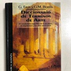 Diccionarios de segunda mano: DICCIONARIO DE TERMINOS DE ARTE POR G. FATAS Y G.M.BORRAS. BIBLIOTECA TEMATICA ALIANZA.. Lote 192313628