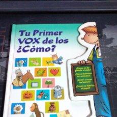 Diccionarios de segunda mano: TU PRIMER VOX DE LOS ¿COMO?. Lote 170562372