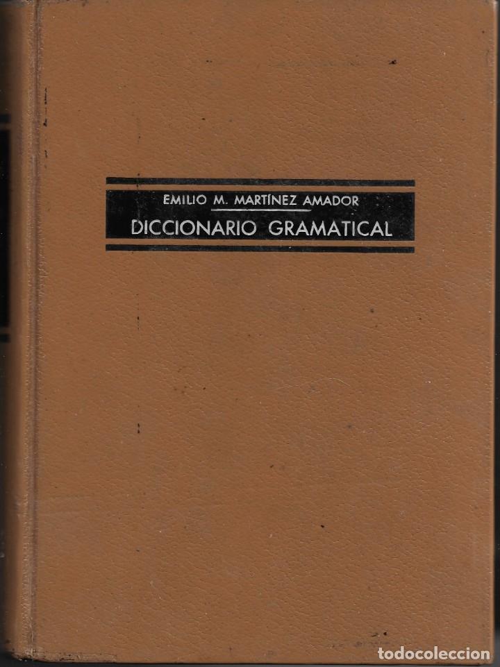 DICCIONARIO GRAMATICAL. DE EMILIO M. MARTÍNEZ AMADOR (Libros de Segunda Mano - Diccionarios)