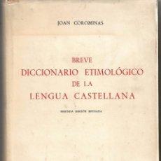 Diccionarios de segunda mano: BREVE DICCIONARIO ETIMOLÓGICO DE LA LENGUA CASTELLANA. Lote 193337742