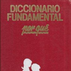 Diccionarios de segunda mano: == LE19 - DICCIONARIO FUNDAMENTAL POR QUÉ - 2. Lote 194252190