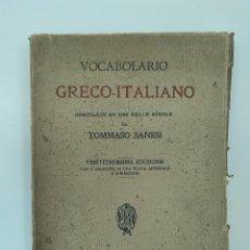 Diccionarios de segunda mano: SANESI, TOMMASO / VOCABOLARIO GRECO-ITALIANO COMPILATO AD USO DELLE SCUOLE ED FRATELLI BRACALI 1939. Lote 194279228
