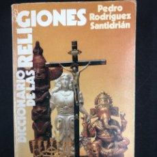 Diccionarios de segunda mano: DICCIONARIO DE LAS RELIGIONES - P. RODRIGUEZ SANTIDRIAN - ALIANZA EDITORIAL Nº 1373 - ED. DE 1989. Lote 194321356