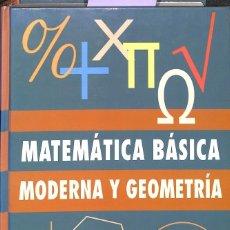 Diccionarios de segunda mano: MATEMATICA BASICA MODERNA Y GEOMETRIA. Lote 194391222