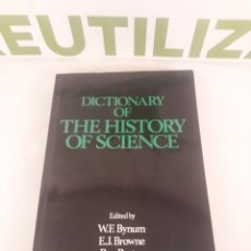 Diccionarios de segunda mano: DICTIONARY OF THE HISTORY OF SCIENCE.W.F BYNUM.. Lote 194393386