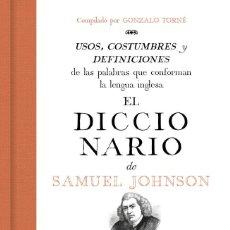 Diccionarios de segunda mano: EL DICCIONARIO DE SAMUEL JOHNSON: USOS, COSTUMBRES Y DEFINICIONES .... Lote 194490895