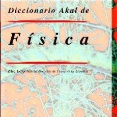 Diccionarios de segunda mano: DICCIONARIOS AKAL: FISICA. LÉVI, ELIE. DIC-107. Lote 194776918
