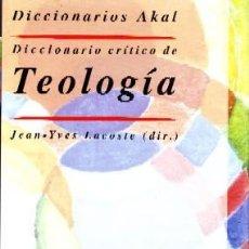 Diccionarios de segunda mano: DICCIONARIOS AKAL: DICCIONARIO CRITICO DE TEOLOGIA. LACOSTE, JEAN - YVES. DIC-108. Lote 194777017