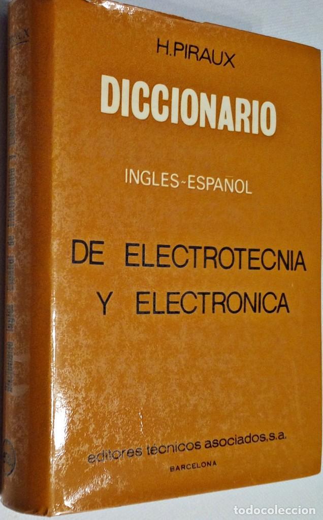 1966. DICCIONARIO INGLÉS ESPAÑOL ELECTROTÉCNIA ELECTRÓNICA ACÚSTICA CINE RADIO TELEVISIÓN.H. PIRAUX. (Libros de Segunda Mano - Diccionarios)