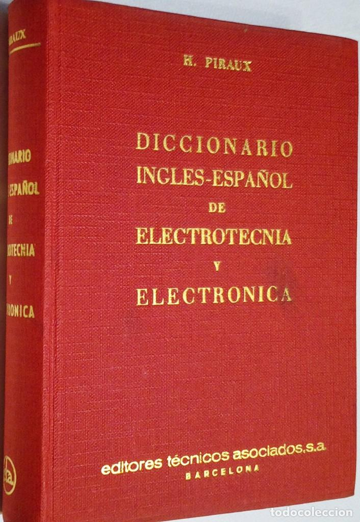 Diccionarios de segunda mano: 1966. DICCIONARIO INGLÉS ESPAÑOL ELECTROTÉCNIA ELECTRÓNICA ACÚSTICA CINE RADIO TELEVISIÓN.H. PIRAUX. - Foto 2 - 194860343
