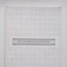 Diccionarios de segunda mano: DICCIONARIO CALO-ESPAÑOL. MADRID: CONSORCIO POBLACIÓN MARGINADA, 1993. Lote 194951642