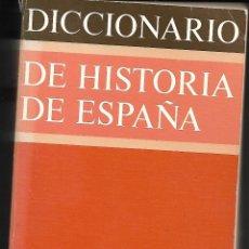 Diccionarios de segunda mano: DICCIONARIO DE HISTORIA DE ESPAÑA. COMPLETO ( 3 TOMOS ). Lote 194975747