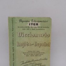 Diccionarios de segunda mano: LIBRO PEQUEÑOS DICCIONARIOS ITER. DICCIONARIO INGLÉS - ESPAÑOL. SOPENA. 1967.. Lote 195010282