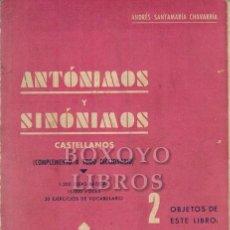 Diccionarios de segunda mano: SANTAMARÍA CHAVARRÍA, ANDRÉS. ANTÓNIMOS Y SINÓNIMOS CASTELLANOS (COMPLEMENTO A TODO DICCIONARIO). Lote 195077470