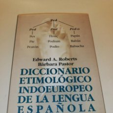 Diccionarios de segunda mano: EDWARD A ROBERTS , BARBARA PASTOR , DICCIONARIO ETIMOLOGICO INDOEUROPEO DE LA LENGUA ESPAÑOLA. Lote 195153747