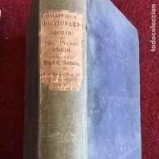 Diccionarios de segunda mano: DICTIONARY OF ARCHAIC AND PROVINCIAL WORDS. JAMES ORCHARD HALLIWELL. 1850. VOLUMEN II. Lote 195298732