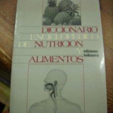 Diccionarios de segunda mano: DICCIONARIO ENCICLOPÉDICO DE NUTRICIÓN Y ALIMENTOS. L.36-3. Lote 195380483