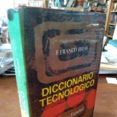 Diccionarios de segunda mano: DICCIONARIO TECNOLÓGICO. INGLÉS ESPAÑOL. FRANCO IBEAS. Lote 195466552