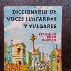 Diccionarios de segunda mano: FERNANDO HUGO CASULLO: DICCIONARIO DE VOCES LUNFARDAS Y VULGARES. Lote 195467252