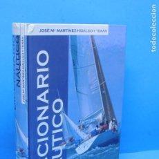 Livres d'occasion: DICCIONARIO NAÚTICO. CON EQUIVALENCIAS EN INGLÉS Y FRANCÉS.- JOSÉ Mª MARTÍNEZ-HIDALGO Y TERÁN. Lote 195598503