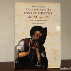 Diccionarios de segunda mano: DICCIONARIO DE INSTRUMENTOS MUSICALES. DESDE LA ANTIGÜEDAD A J.S. BACH. RAMÓN ANDRÉS. PENÍNSULA.. Lote 195775472