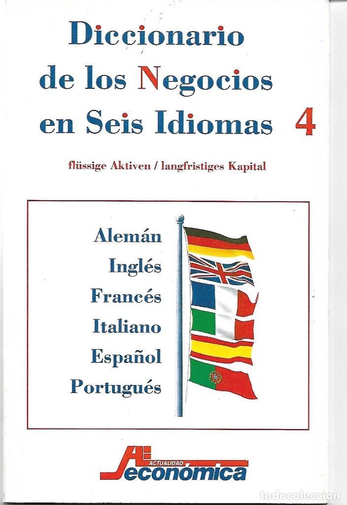DICCIONARIO DE LOS NEGOCIOS EN SEIS IDIOMAS. Nº 4 (Libros de Segunda Mano - Diccionarios)