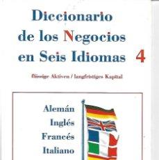 Diccionarios de segunda mano: DICCIONARIO DE LOS NEGOCIOS EN SEIS IDIOMAS. Nº 4. Lote 196327576