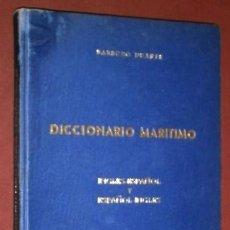 Diccionarios de segunda mano: DICCIONARIO MARÍTIMO INGLÉS-ESPAÑOL POR ENRIQUE BARBUDO DUARTE DE ED. FRAGATA EN CÁDIZ 1965. Lote 198114446