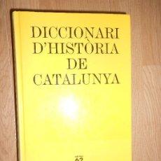 Diccionarios de segunda mano: DICCIONARI D' HISTORIA DE CATALUNYA - JESUS MESTRE I CAMPI - EDICIONS 62. Lote 198223446